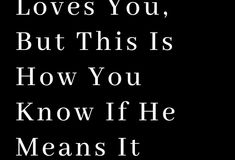 He Says He Loves You, But This Is How You Know If He Means It – The Thought Catalogs Really Love You, Do Love, Real Love, I Love Him, Stand Me Up, Best Quotes, Life Quotes, How To Juggle, The Way He Looks