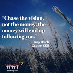 """""""Chase the vision, not the money; the money will end up following you.""""  #Quotes"""