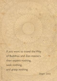 If you want to travel the Way of Buddhas and Zen masters, then expect…
