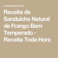 Receita de Sanduíche Natural de Frango Bem Temperado - Receita Toda Hora