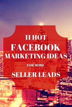 11 Hot Facebook Marketing Ideas To Get More Seller Leads - Want to increase the number of listings you carry at a time? Check out these 11 tips to get more leads off of Facebook! You can do most of these today... Re-Pin to remember the tips. #marketing #facebook #realestate