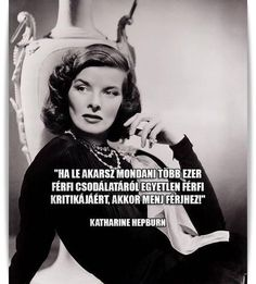 Katharine Hepburn idézete a házasságról. A kép forrása: Tün Dike # Facebook Daily Wisdom, Katharine Hepburn, Live Laugh Love, Truth Quotes, Real Women, Positive Thoughts, Motivation Inspiration, Picture Quotes, Funny Pictures