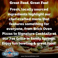 Great Food, Great Fun! Fresh, locally sourced ingredients highlight our chef-crafted menu that features something for everyone, from Brick Oven Pizzas to Signature Cocktails at our 710 Grille in Sandy Springs Atlanta GA restaurant. Enjoy fun bowling & great food! Read more here: http://starsandstrikes.com/StarsAndStrikes/SandySpringsRestaurant.aspx