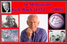 Jack Buck!  I was at Busch Stadium watching Daryl Kyle pitch his last game on the night Jack passed away.