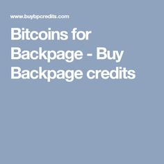 Bitcoins for Backpage - Buy Backpage credits