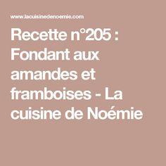 Recette n°205 : Fondant aux amandes et framboises - La cuisine de Noémie