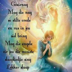 Bible Quotes, Qoutes, Goeie Nag, Angel Prayers, Sleep Tight, Afrikaans, Pretty Pictures, Good Night, Singing