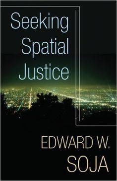 Seeking Spatial Justice (Globalization and Community): Edward W. Soja: 9780816666683: Amazon.com: Books