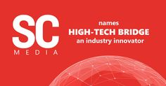 SC Media names High-Tech Bridge an Industry Innovator for the year Press Release, Innovation, Bridge, Industrial, Names, Tech, Bridges, Industrial Music, Bro