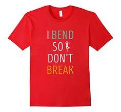 Amazon.com: I bend so I don't break Yoga T Shirt: Clothing