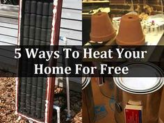 5 Ways To Heat Your Home For Free   During the colder months heating bills sky rocket. With the severe weather which seems to have become the norm it is beco