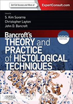 Bancroft's Theory and Practice of Histological Techniques, 7th Edition.   Bancroft's Theory and Practice of Histological Techniques 7th Edition eBook PDF Free Download Edited by S. Kim Suvarna, Christopher Layton and Jo.... Get it Free at https://freebooksforall.xyz/bancrofts-theory-and-practice-of-histological-techniques-7th-edition-ebook-free-download/