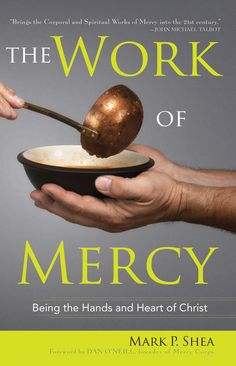 If you've wondered what the corporal and spiritual works of mercy are, or you want to incorporate them more authentically into your interactions with others, this book is for you.