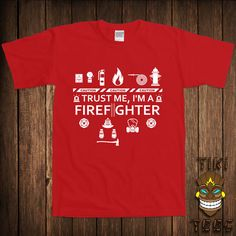 Trust Me I'm a Fire Fighter T-Shirt Fireman Tshirt Tee Shirt Fire... ($17) ❤ liked on Polyvore featuring tops, t-shirts, black, women's clothing, black cotton top, screen print tees, black cotton t shirt, black crop top and women tops