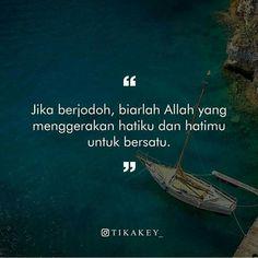 Sad Crush Quotes, Soul Quotes, Hijab Quotes, Muslim Quotes, Islamic Inspirational Quotes, Islamic Quotes, Jodoh Quotes, Cinta Quotes, Quotes Indonesia