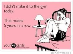 Yep- that about sums up my fitness regime!  :)
