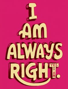 I am always right www.asmithillustration.com Andy Smith