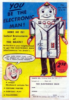 "vintascope: "" The Electronic Man (also known as ""mr. Vintage Humor, Vintage Ads, Vintage Posters, Funny Vintage, Vintage Stuff, Old Advertisements, Retro Advertising, Vintage Robots, Vintage Comics"