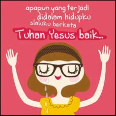 """say """"Tuhan Yesus Baik. Biblical Quotes, Bible Quotes, My Jesus, Jesus Christ, Praise The Lords, Love You, My Love, Doa, Christian Quotes"""