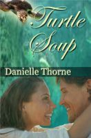 Free! Turtle Soup, an ebook by Danielle Thorne at Smashwords