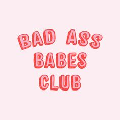 BAD ASS BABES CLUB by Smuug