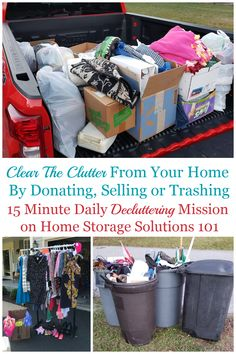 In this recurring Declutter 365 mission you should clear the clutter from your home that you've identified in previous missions, to complete the decluttering process {on Home Storage Solutions 101} #ClearTheClutter #Declutter365 Declutter Your Home, Organizing Your Home, Organising, Storage Organization, Donation Drop Off, Rent A Dumpster, Trash Day, Clutter Control, Getting Rid Of Clutter