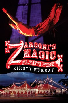 Cover of Zarconi's Magic Flying Fish - edition Circus Art, Childrens Books, Neon Signs, Magic, Fish, Cover, Children Books, Kid Books, Blankets