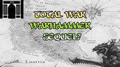 Total War Warhammer Sequel? Analys/Theory/nothing about politics...