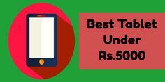 Best Tablet Under 5000 in 2017 | Reviewhubindia