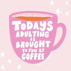 Todays adulting is brought to you by coffee⚡ I have been ADULTING hardcore today! I have been to jiffy lube for an inspection (and I… Quotes To Live By, Me Quotes, Motivational Quotes, Inspirational Quotes, Happy Quotes, Art And Illustration, Illustrations, Positive Vibes, Positive Quotes