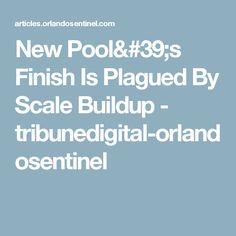 New Pool's Finish Is Plagued By Scale Buildup - tribunedigital-orlandosentinel