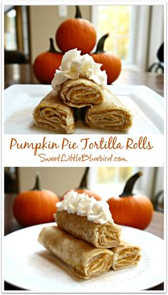 Tried & True Tuesday ~ Pumpkin Pie Tortilla Rolls - Sweet Little Bluebird Fall Desserts, Just Desserts, Delicious Desserts, Dessert Recipes, Yummy Food, Mini Desserts, Cookbook Recipes, Dinner Recipes, Pumpkin Recipes