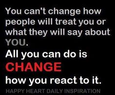 choosing to not react, is showing the other person, the love of God. I truly believe it. Done reacting in my life..it gets old quickly.