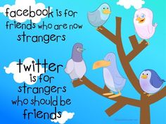 Twitter is for strangers who should be friends...