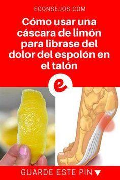 Cascara de limon | Cómo usar una cáscara de limón para librase del dolor del espolón en el talón | La cáscara de limón tiene una fuerte acción antiinflamatoria. Y ahora usted sabrá cómo usarla para tratar los dolores. Aprenda aquí