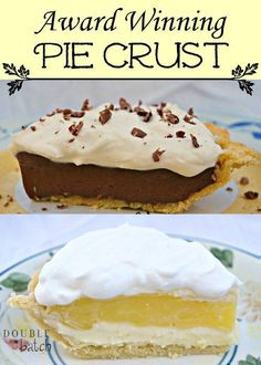 This award winning pie crust recipe plus two amazing fillings will make you the star of your next gathering!