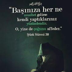 Başınıza her ne musibet gelirse kendi yaptıklarınız yüzündendir. O, yine de çoğunu affeder.  [Şûrâ Sûresi 30]  #musibet #af #dua #mağfiret #bağış #bela #afet #iman #islam #türkiye #müslüman #ilmisuffa