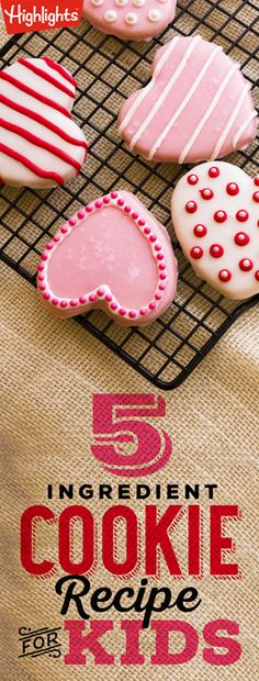 5 Ingredient Cookie Recipe for Kids - Try this one for Valentine's Day!