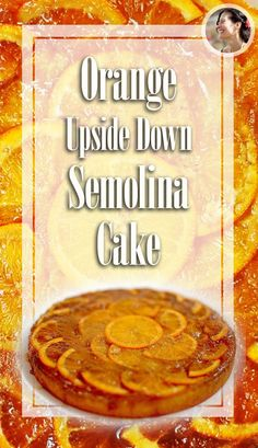 Orange Upside-Down Semolina Cake (Vegan) - SunnysideHanne