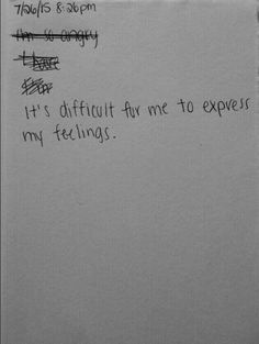 5.25.2017 it's difficult for me to express my feelings. #words