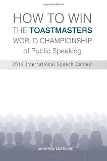 How to Win the World Championship of Public Speaking - Despite my trepidation, I bought it, read it, and, well, this is what I thought. http://speakanddeliver.blogspot.com/2013/07/how-to-win-toastmasters-world.html