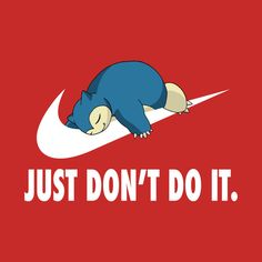 "Pokemon T-Shirt by Mikecall. Pokemon's Snorlax is a Nike logo parody t-shirt with a parody of Nike's slogan- ""Don't do it"". Pokemon Memes, Pokemon Go, T Shirt Pokemon, Pokemon Pins, Pokemon Funny, Pokemon Snorlax, Funny Shit, Funny Memes, Funny Gifs"