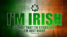 Not Stubborn, Just Right - Pride of the Irish FB
