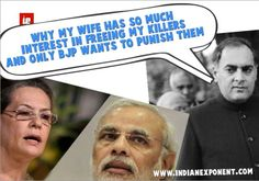 Wonder why Sonia has much interest in freeing Rajiv Gandhi's killers, and only BJP wants to punish them? He wonders.