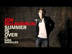 Jon Mclaughlin ft. Sara Bareilles - Summer Is Over // two of my favorites on one song? awesome.