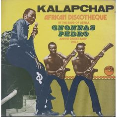 zoom Gnonnas Pedro And His Dadjes Band vol 1 - Kalapchap African discotheque - LP