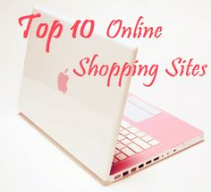 Top 10 Online Shopping Sites. Omg...I don't need to look at this!!!