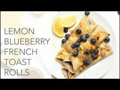 Lemon Blueberry French Toast Rolls - Feasting on Fruit