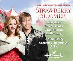 Strawberry Summer  Network: Hallmark MOVIE Channel   Original Air Date: August 25, 2012