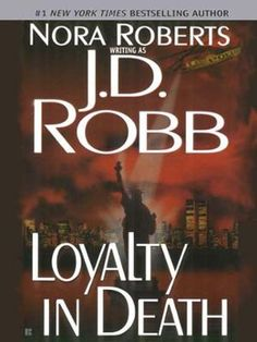 Loyalty in Death by J. D. Robb,Nora Roberts, Click to Start Reading eBook, National bestselling author J.D. Robb's phenomenal series has captivated readers nationwide with its